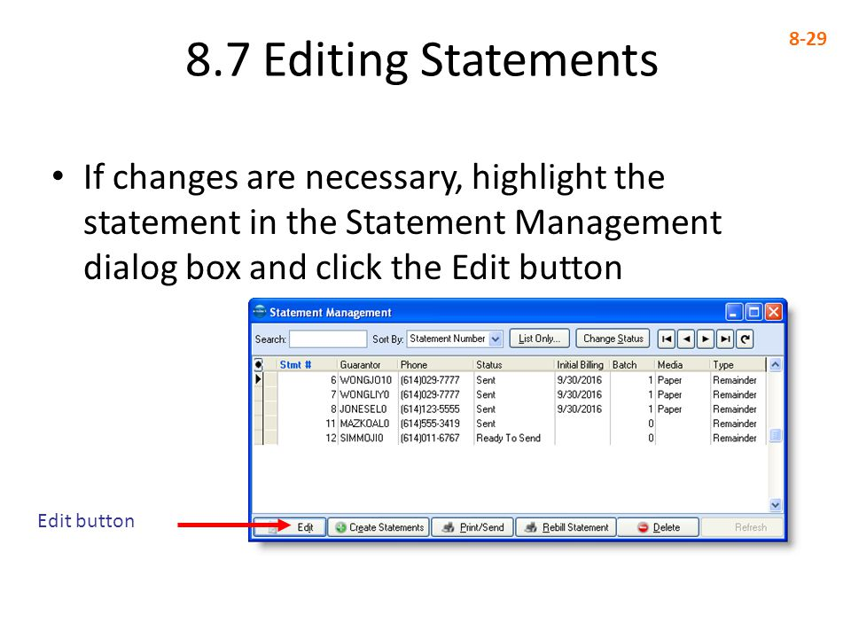 8.7 Editing Statements 8-29 If changes are necessary, highlight the statement in the Statement Management dialog box and click the Edit button Edit button