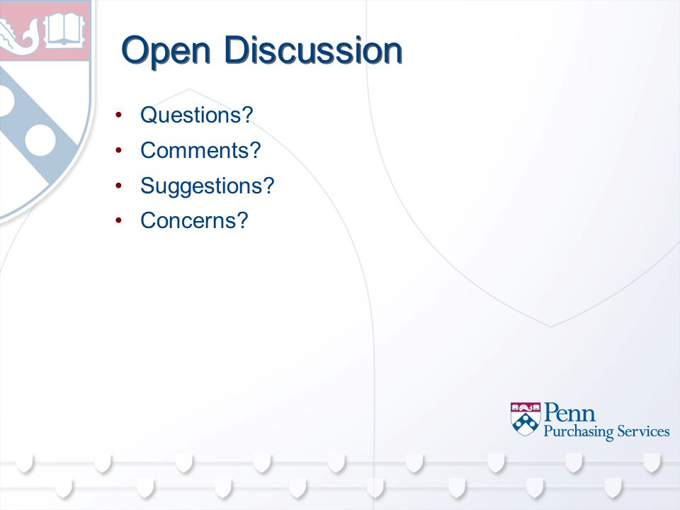 Open Discussion Questions Comments Suggestions Concerns