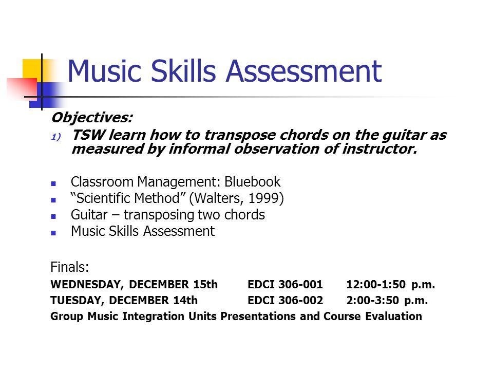 EDU 397F Music Skills Assessment. Objectives: 1) TSW learn how to ...