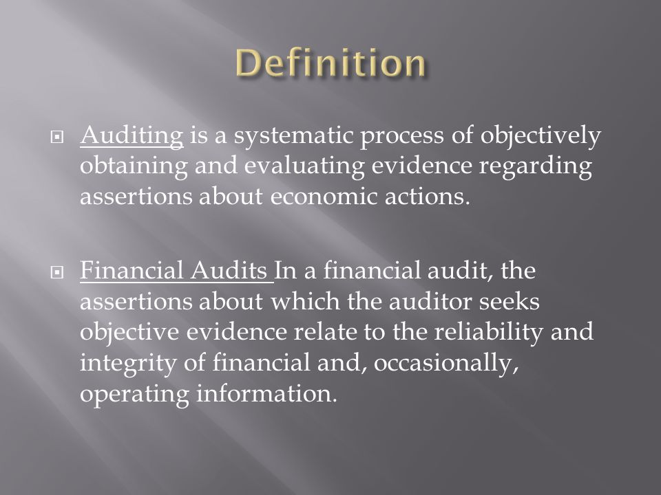  Auditing is a systematic process of objectively obtaining and evaluating evidence regarding assertions about economic actions.