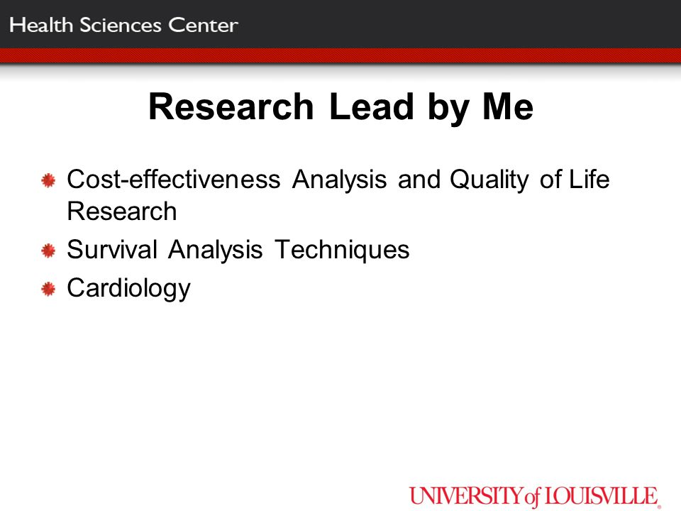 Research Lead by Me Cost-effectiveness Analysis and Quality of Life Research Survival Analysis Techniques Cardiology