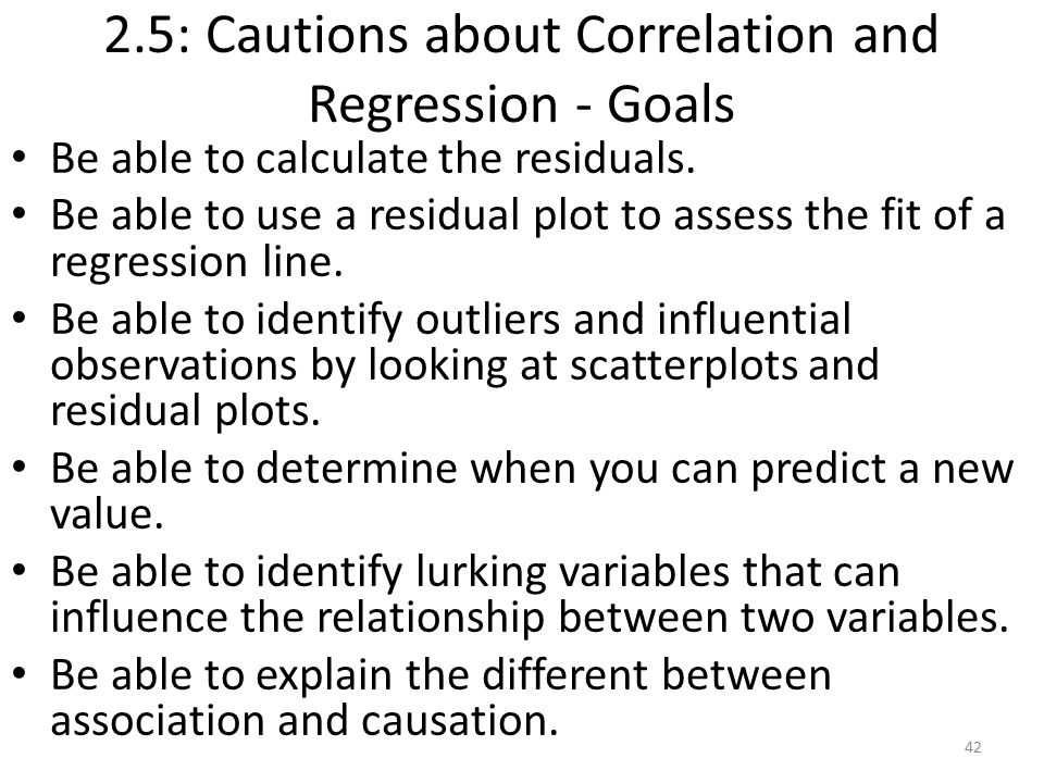 2.5: Cautions about Correlation and Regression - Goals Be able to calculate the residuals.