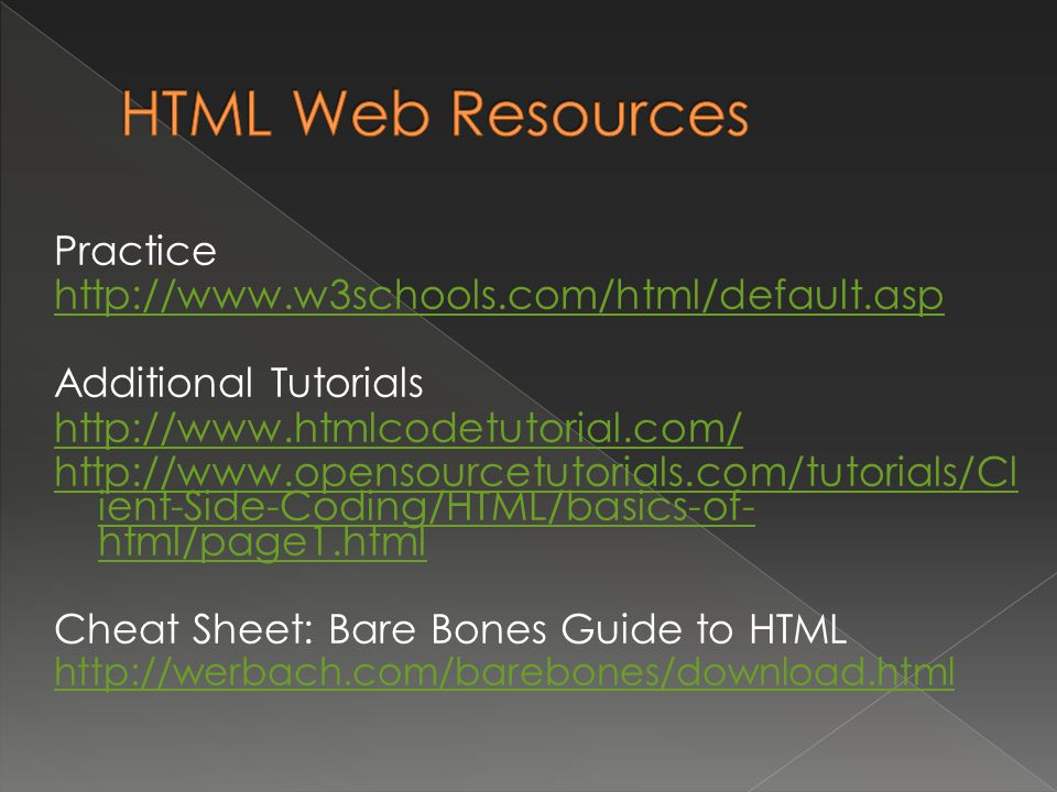 Practice   Additional Tutorials     ient-Side-Coding/HTML/basics-of- html/page1.html Cheat Sheet: Bare Bones Guide to HTML
