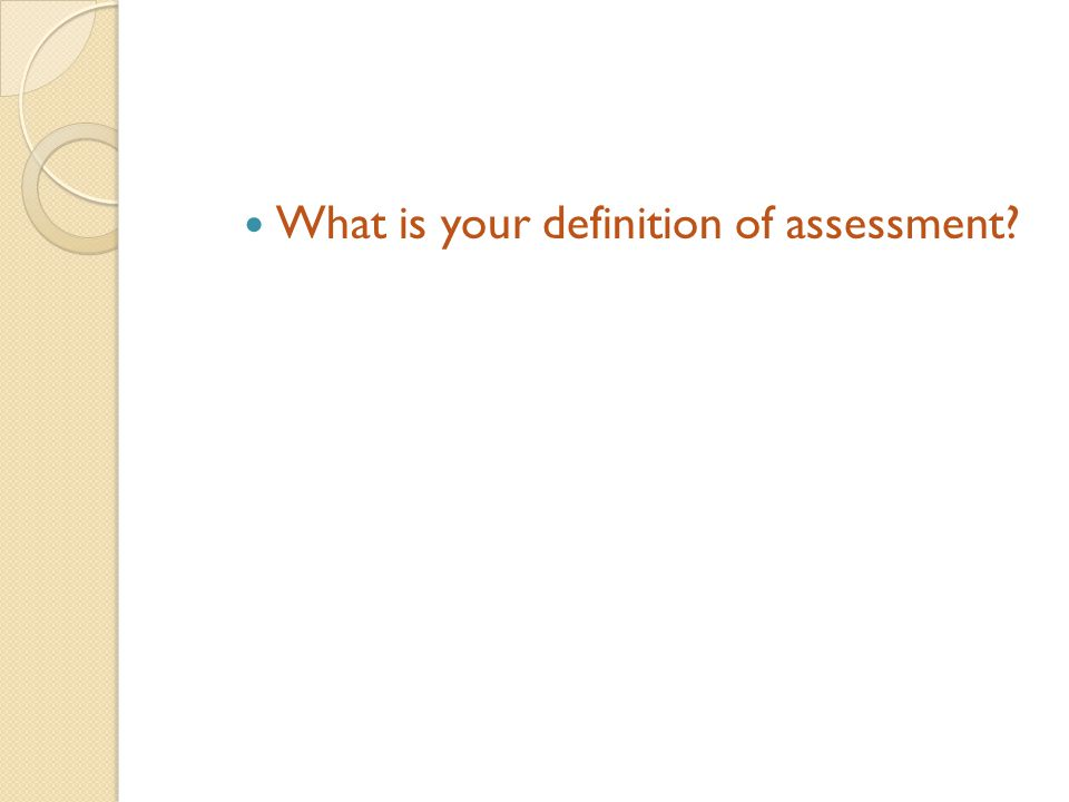 What is your definition of assessment
