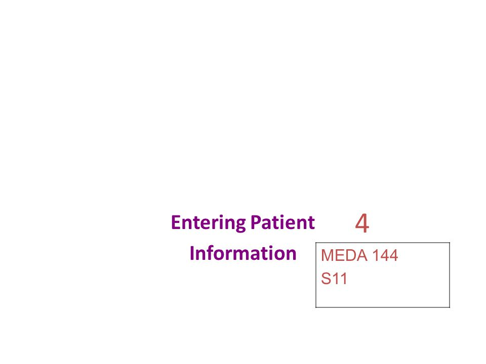 4 Entering Patient Information MEDA 144 S11