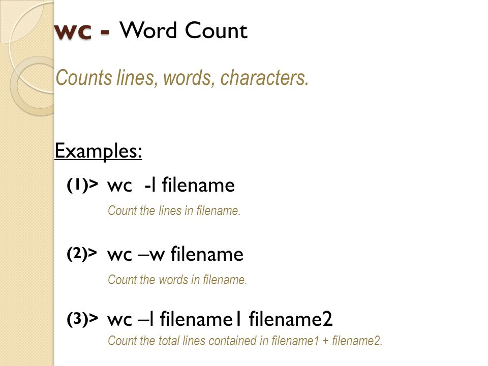 wc - Word Count Counts lines, words, characters.
