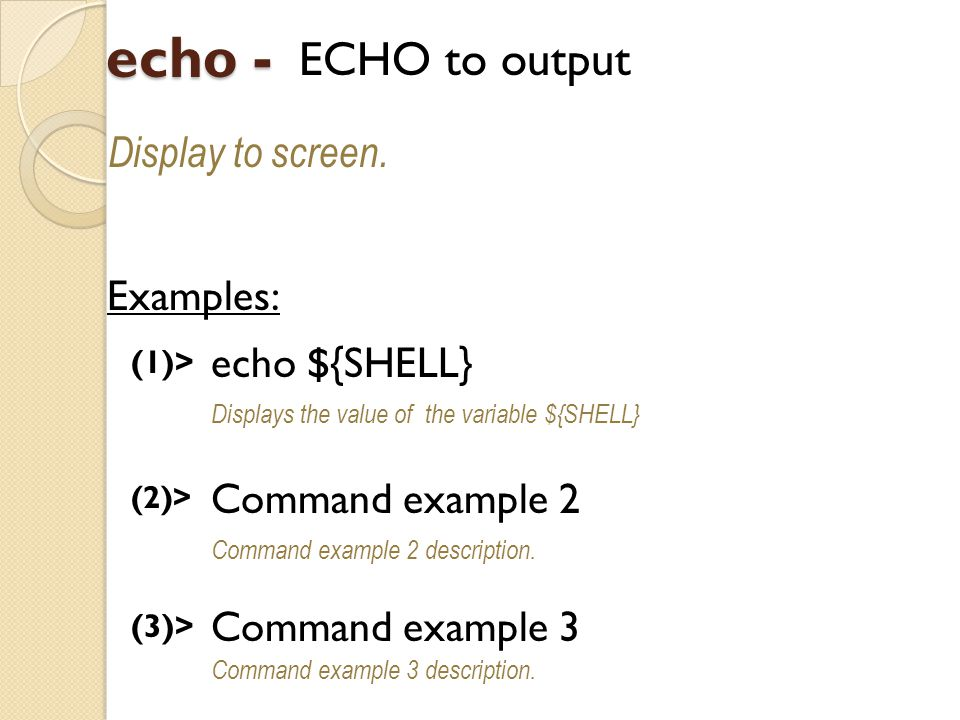 echo - ECHO to output Display to screen.