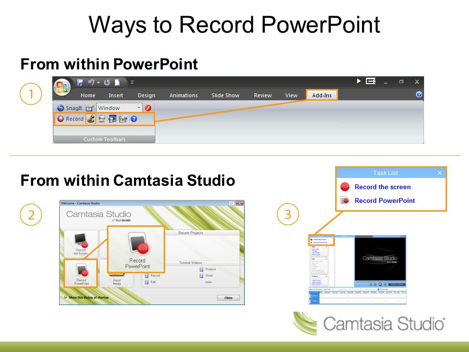 Ways to Record PowerPoint From within PowerPoint From within Camtasia Studio