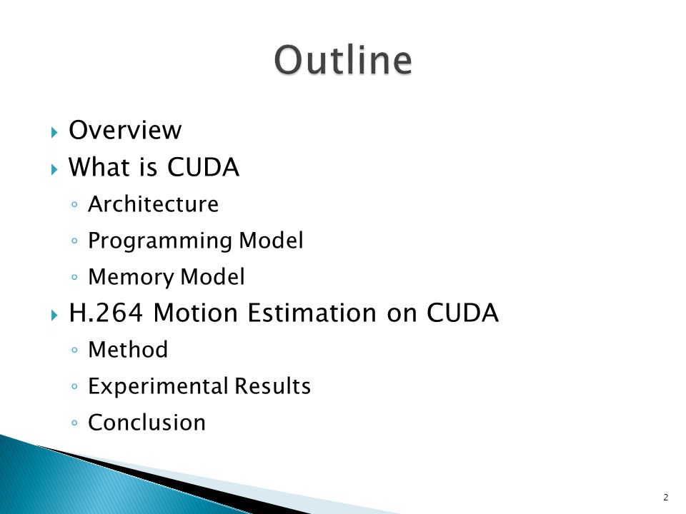  Overview  What is CUDA ◦ Architecture ◦ Programming Model ◦ Memory Model  H.264 Motion Estimation on CUDA ◦ Method ◦ Experimental Results ◦ Conclusion 2