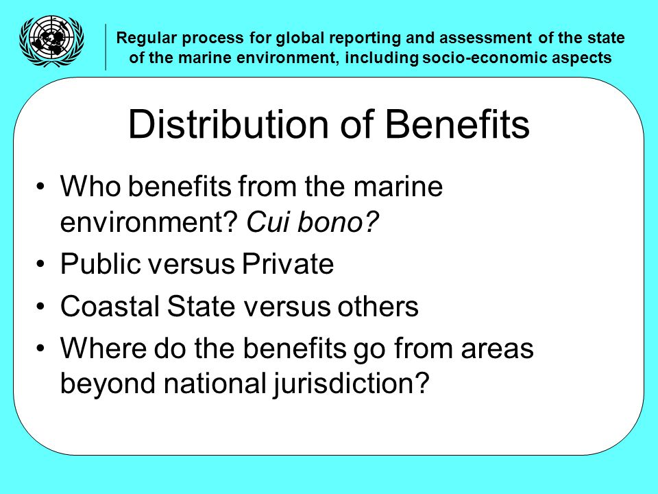 Who benefits from the marine environment. Cui bono.