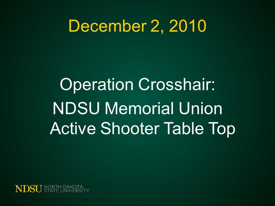 December 2, 2010 Operation Crosshair: NDSU Memorial Union