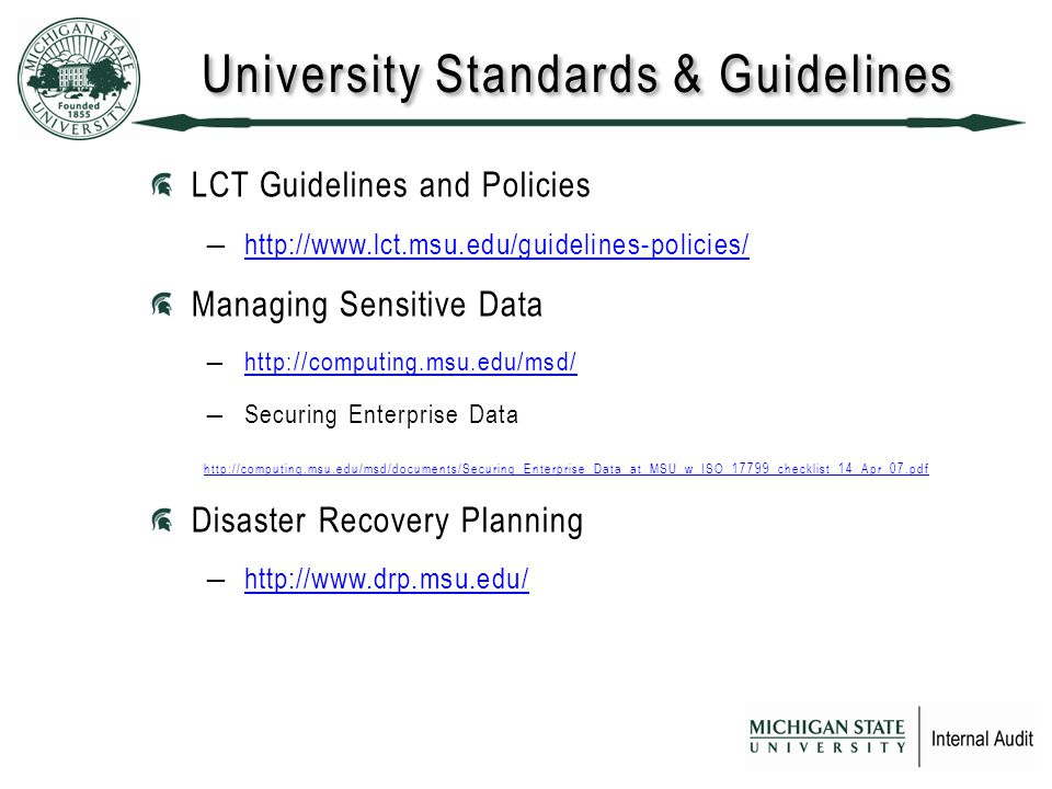 University Standards & Guidelines LCT Guidelines and Policies ―  Managing Sensitive Data ―  ―Securing Enterprise Data   Disaster Recovery Planning ―