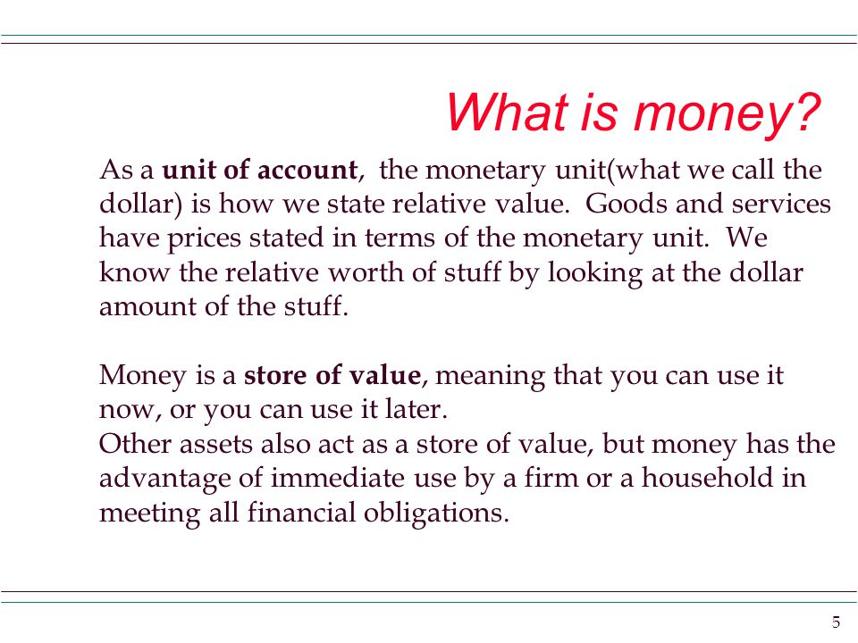 5 What is money.