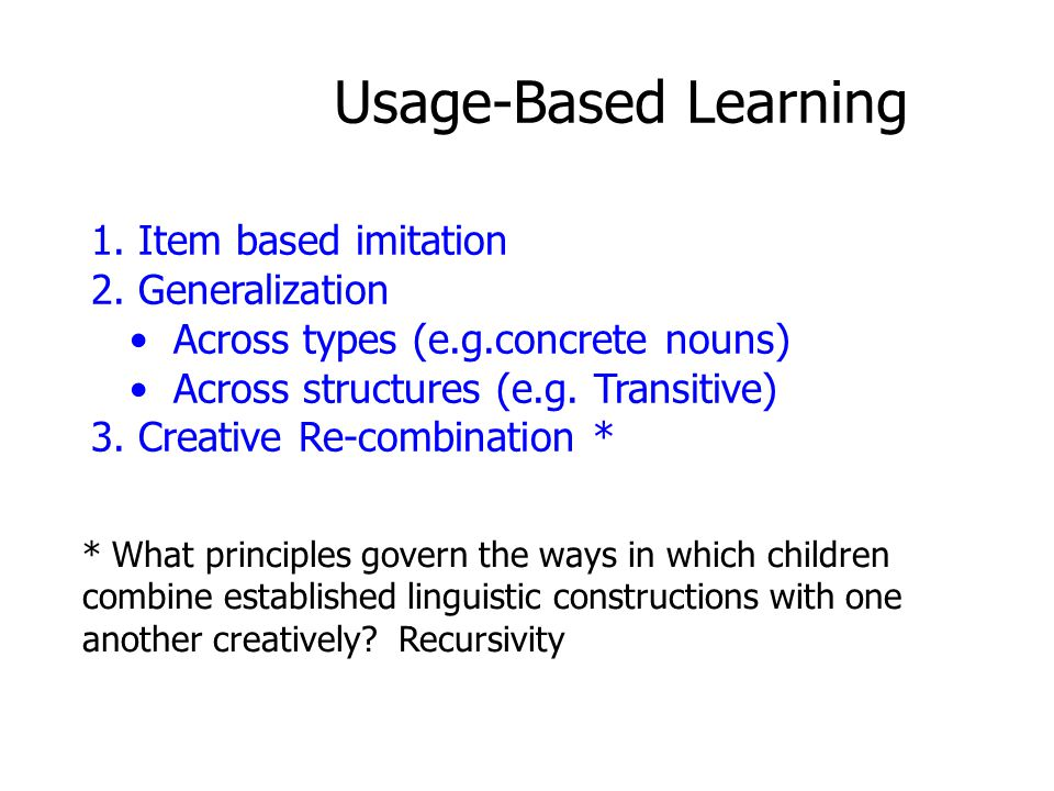 Usage-Based Learning 1. Item based imitation 2.