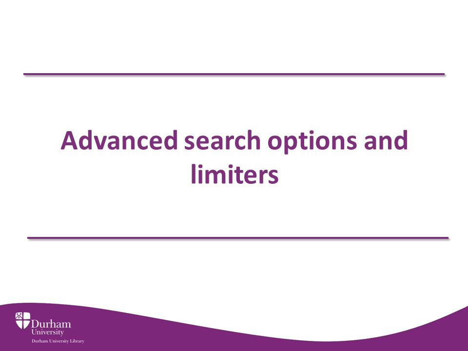 Advanced search options and limiters