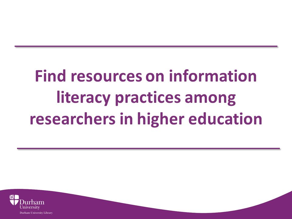 Find resources on information literacy practices among researchers in higher education