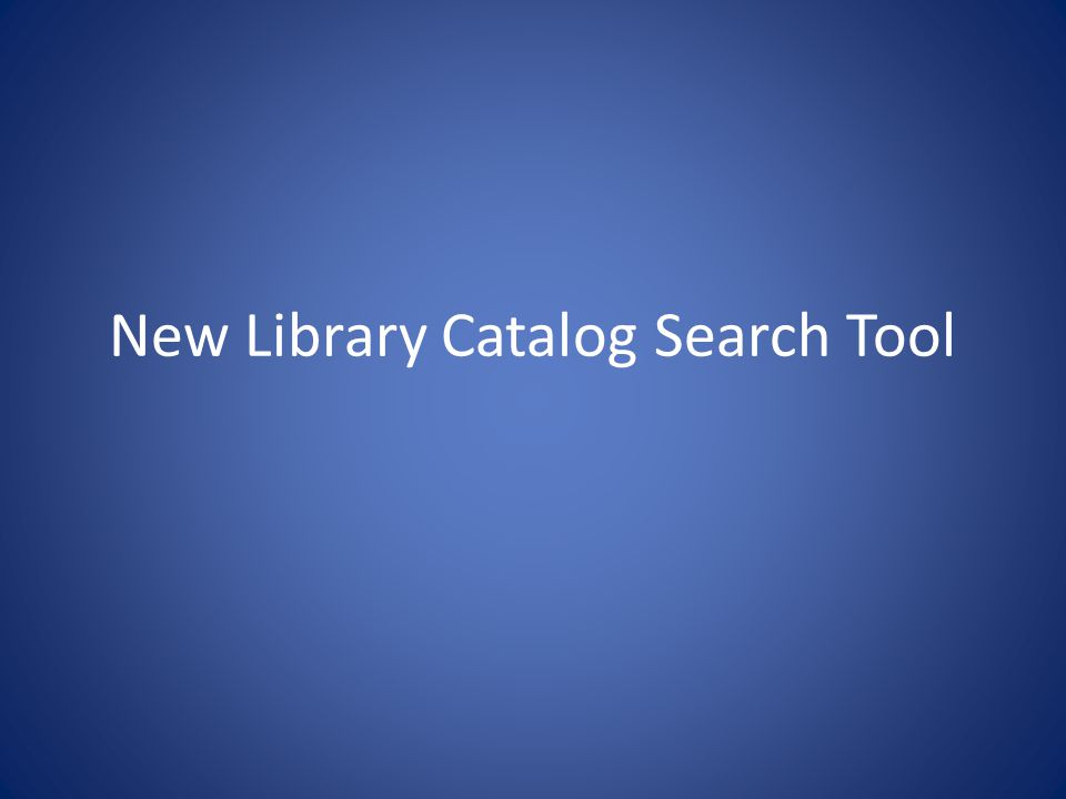 New Library Catalog Search Tool