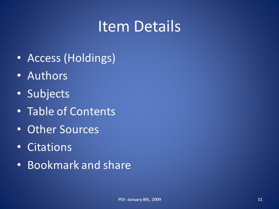 Item Details Access (Holdings) Authors Subjects Table of Contents Other Sources Citations Bookmark and share 11PDI--January 8th, 2009