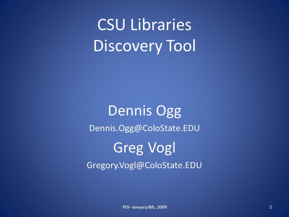 CSU Libraries Discovery Tool Dennis Ogg Greg Vogl PDI--January 8th, 20092