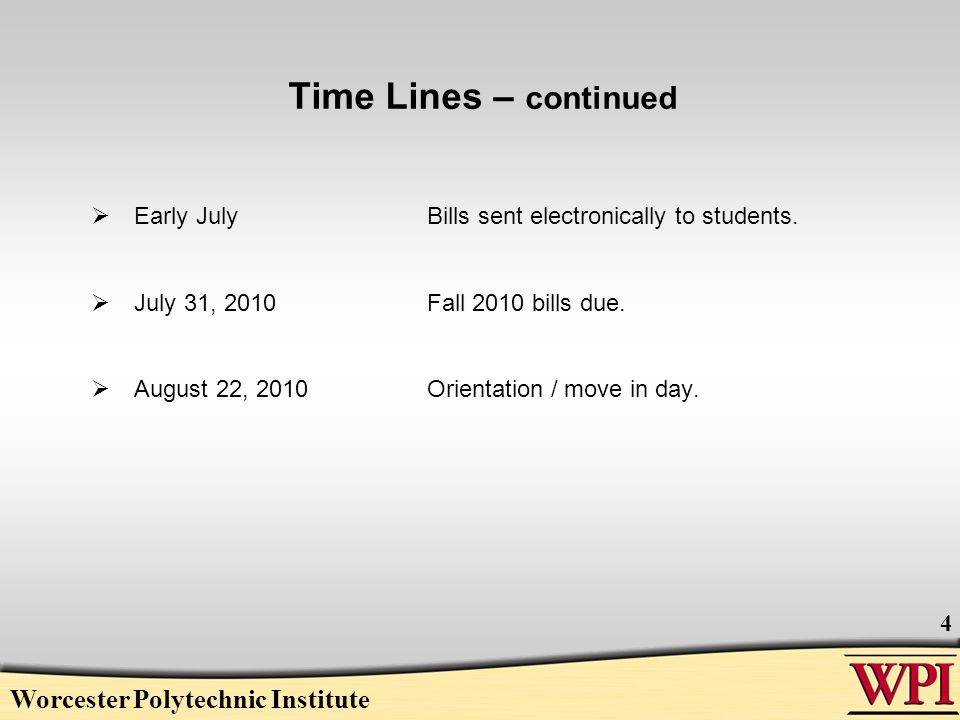 Time Lines – continued  Early July Bills sent electronically to students.