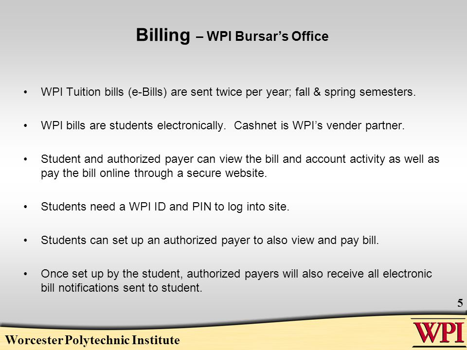 Billing – WPI Bursar's Office WPI Tuition bills (e-Bills) are sent twice per year; fall & spring semesters.