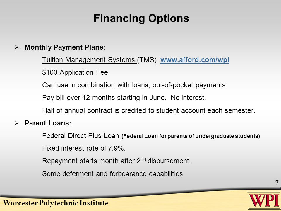 Financing Options  Monthly Payment Plans : Tuition Management Systems (TMS)   $100 Application Fee.
