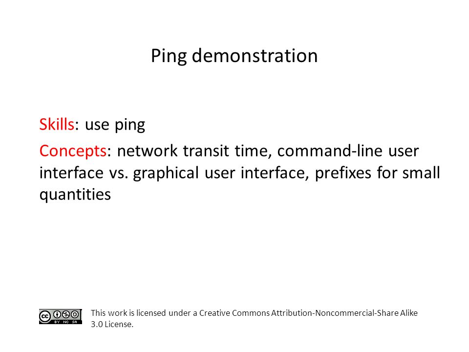 Skills: use ping Concepts: network transit time, command-line user