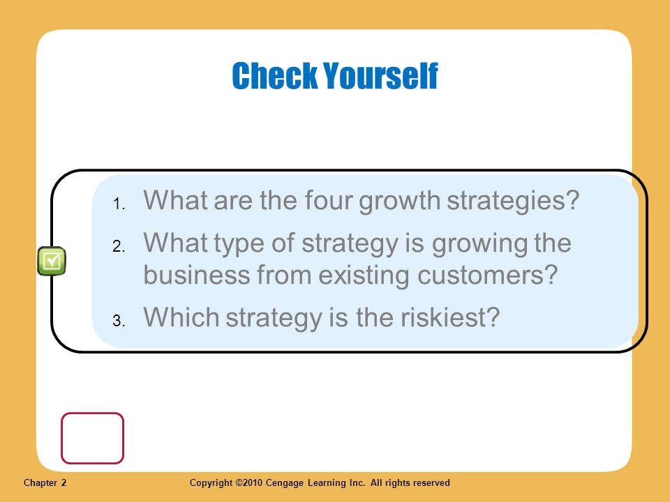 Chapter 2 Copyright ©2010 Cengage Learning Inc. All rights reserved Check Yourself 1.