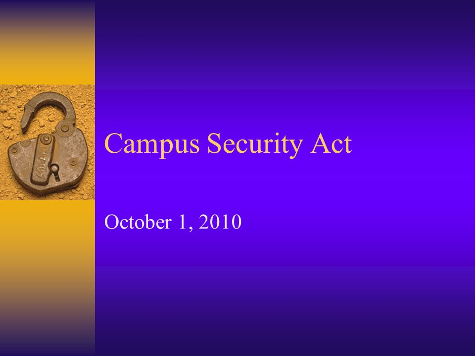 Campus Security Act October 1, 2010