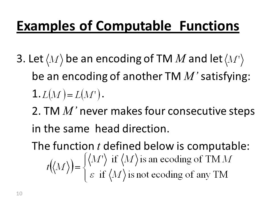 3. Let be an encoding of TM M and let be an encoding of another TM M' satisfying: 1..