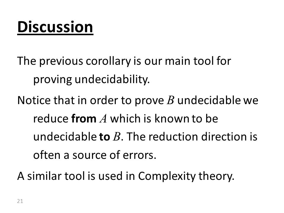 The previous corollary is our main tool for proving undecidability.