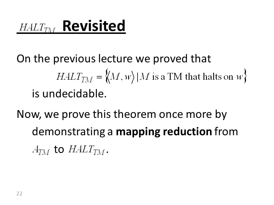 On the previous lecture we proved that is undecidable.