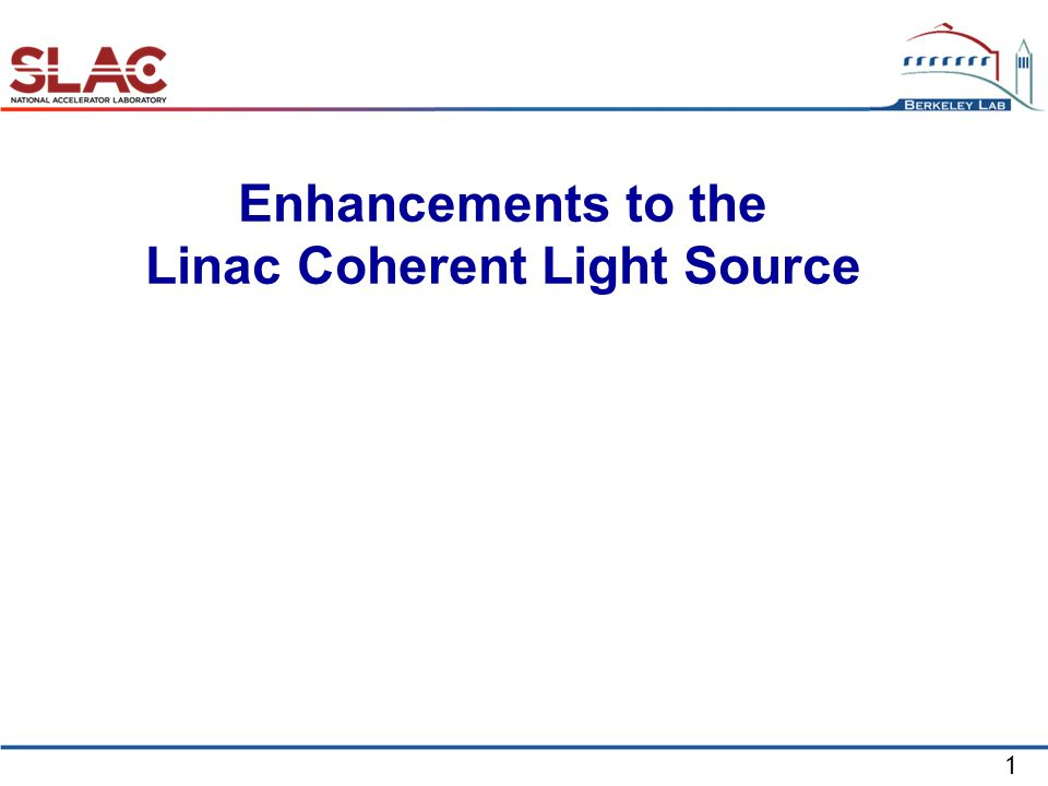 1 Enhancements to the Linac Coherent Light Source