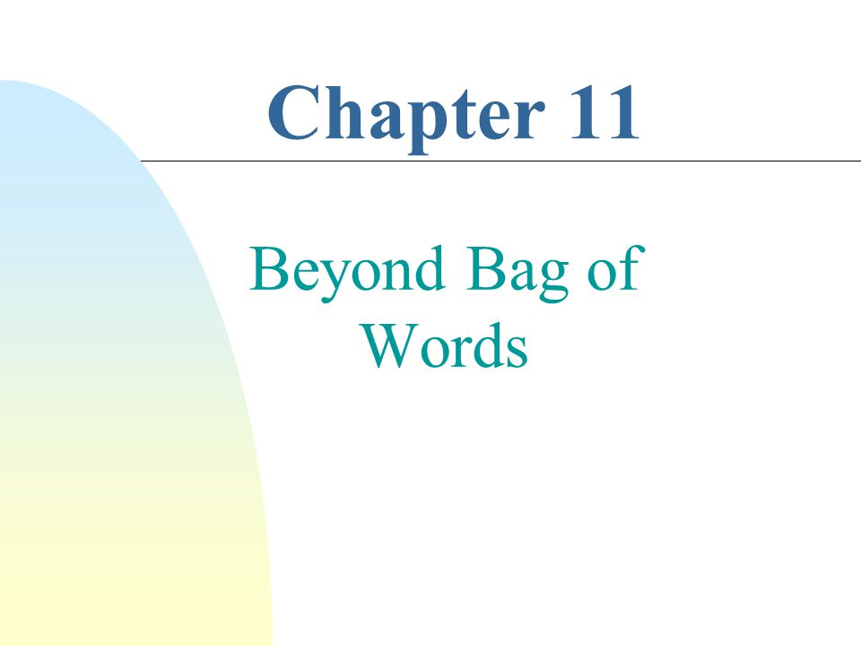 Chapter 11 Beyond Bag of Words