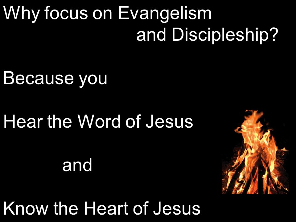 Why focus on Evangelism and Discipleship.