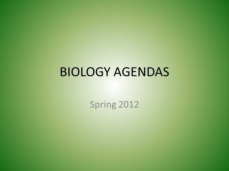 BIOLOGY AGENDAS Spring Biology - Monday, January 17 th Turn in