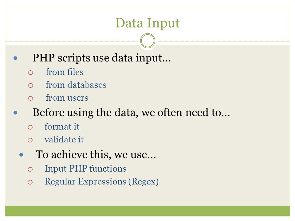 Data Input PHP scripts use data input...
