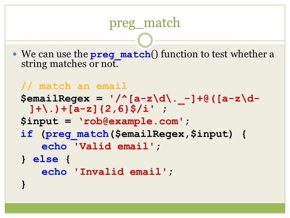 preg_match We can use the preg_match () function to test whether a string matches or not.