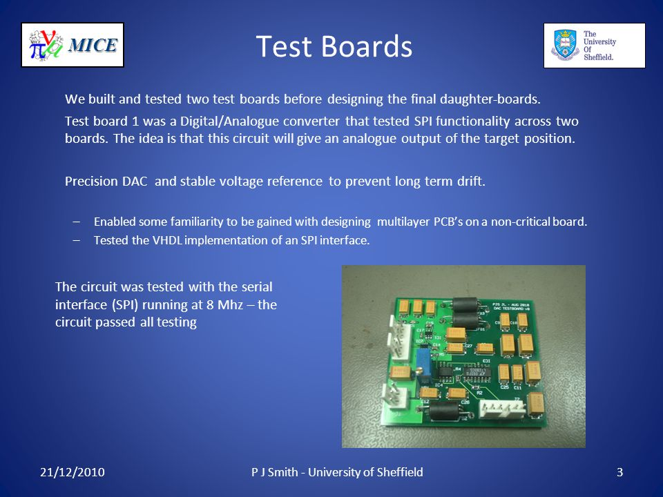 MICE Test Boards We built and tested two test boards before designing the final daughter-boards.