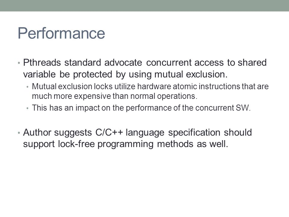 Performance Pthreads standard advocate concurrent access to shared variable be protected by using mutual exclusion.