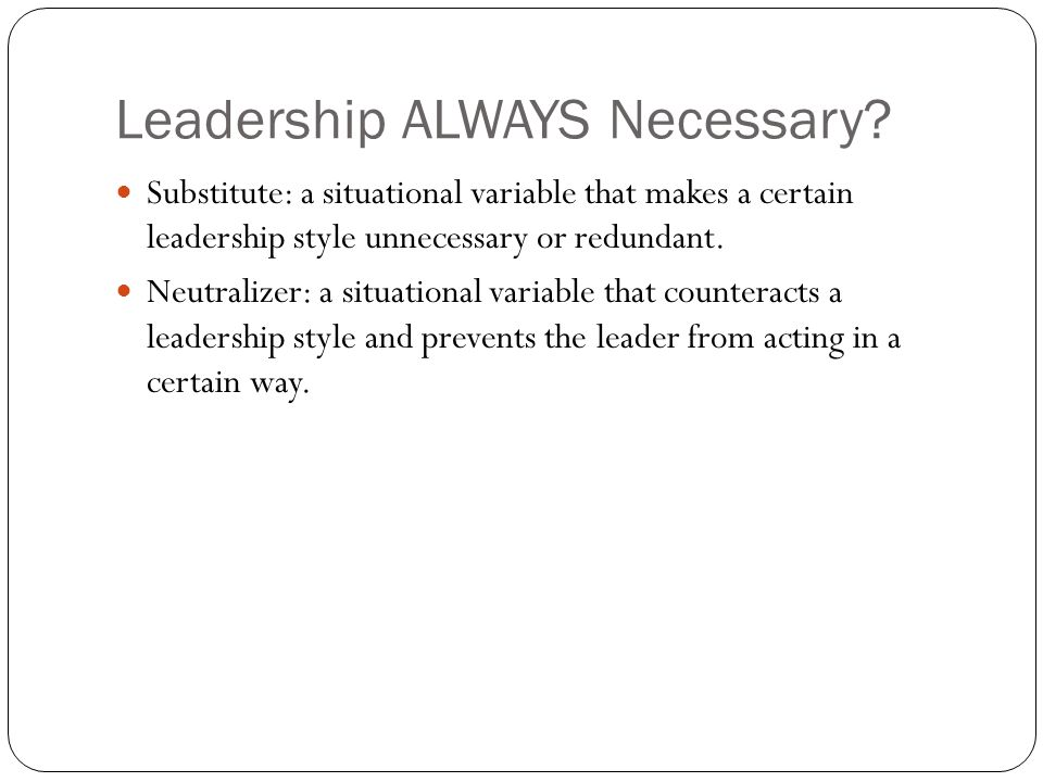 Leadership ALWAYS Necessary.