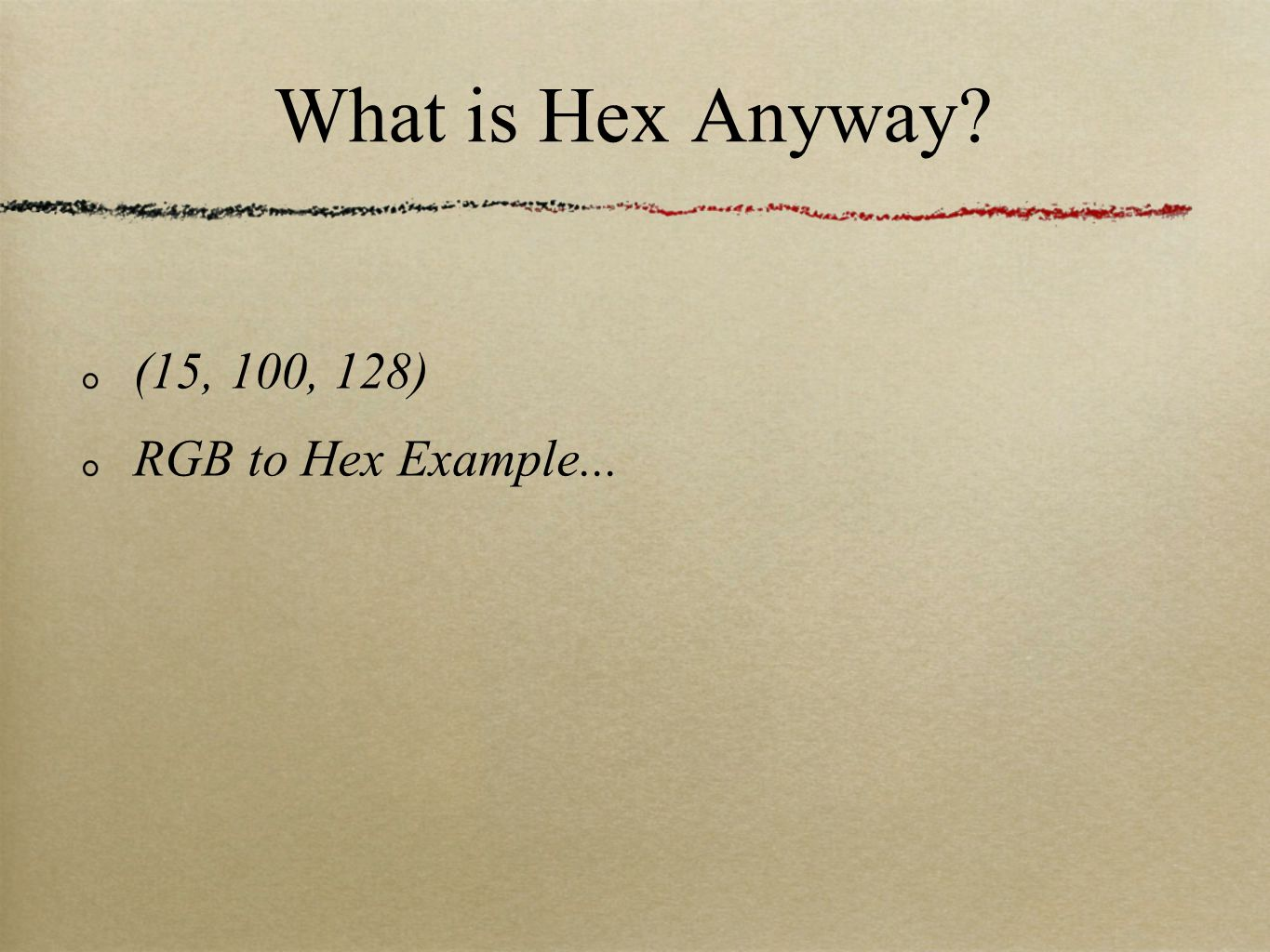 What is Hex Anyway (15, 100, 128) RGB to Hex Example...
