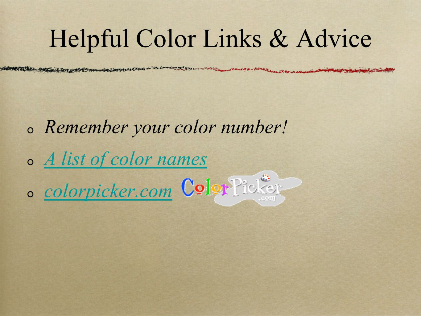 Helpful Color Links & Advice Remember your color number! A list of color names colorpicker.com