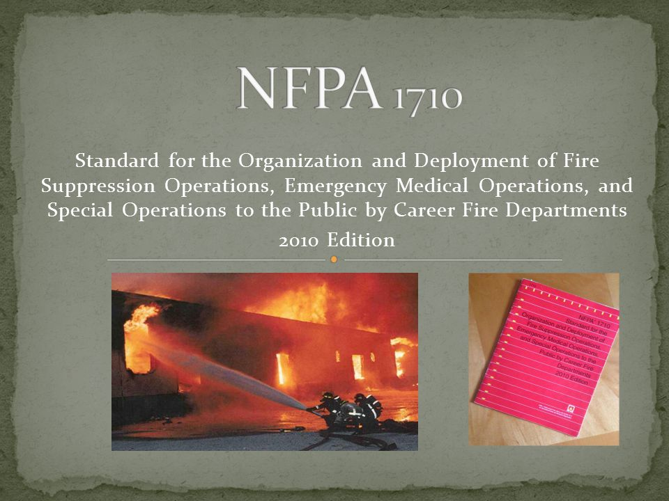 Standard for the Organization and Deployment of Fire Suppression Operations, Emergency Medical Operations, and Special Operations to the Public by Career Fire Departments 2010 Edition