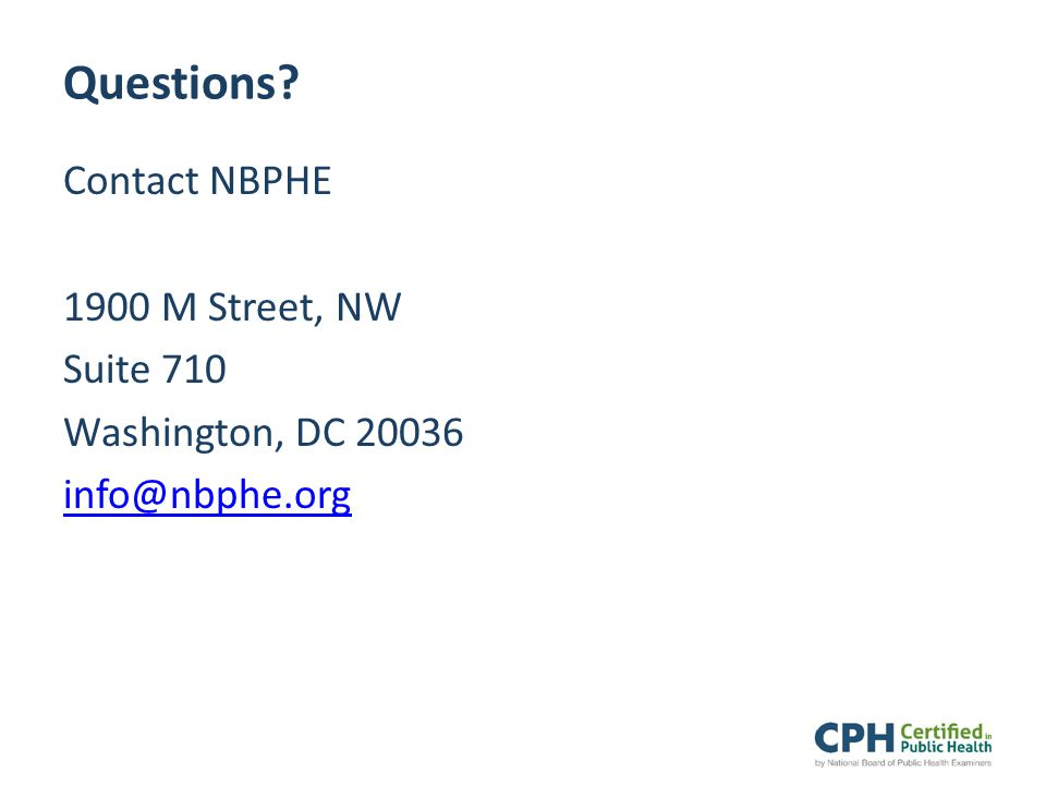 Questions Contact NBPHE 1900 M Street, NW Suite 710 Washington, DC