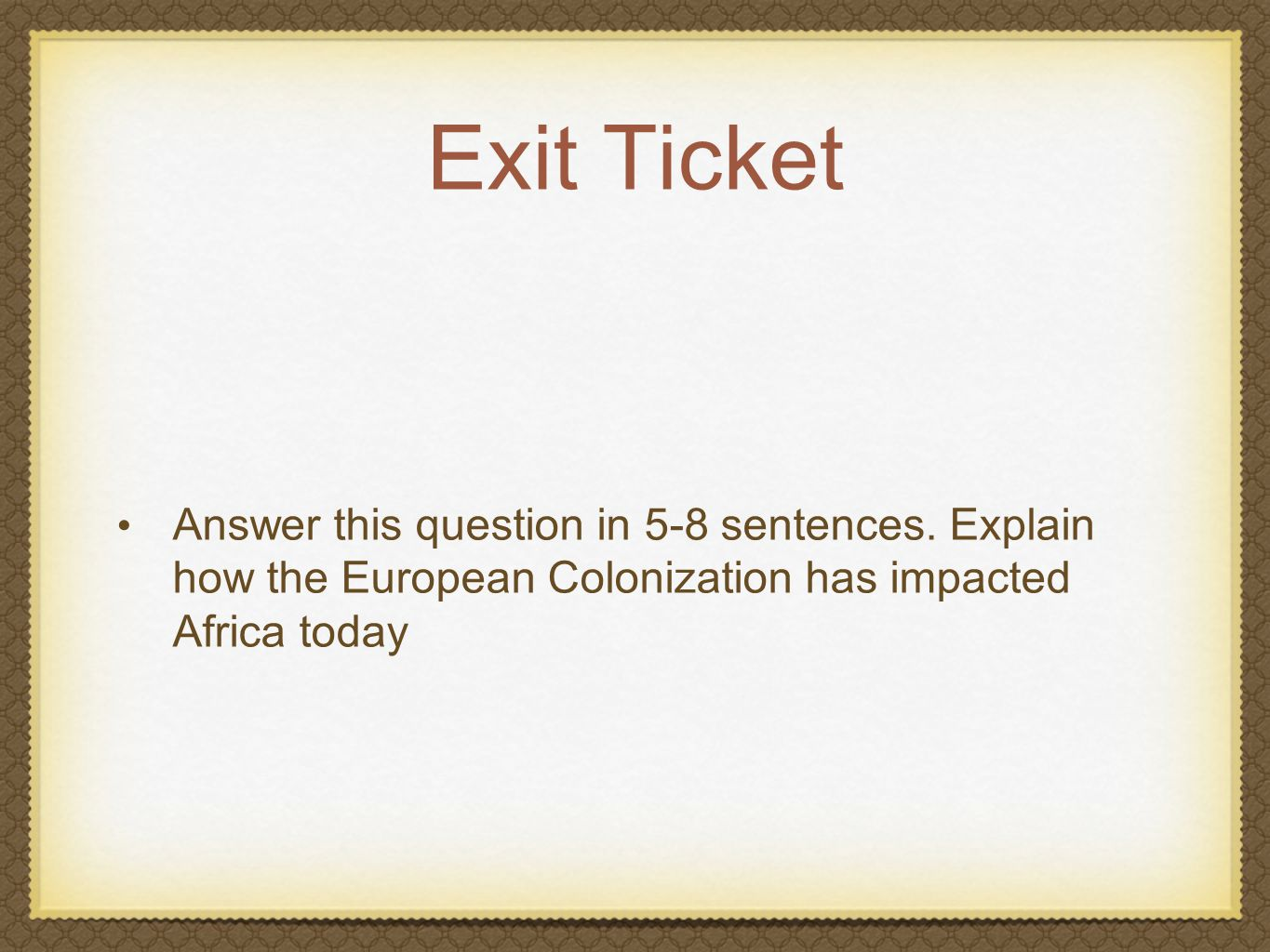 Exit Ticket Answer this question in 5-8 sentences.