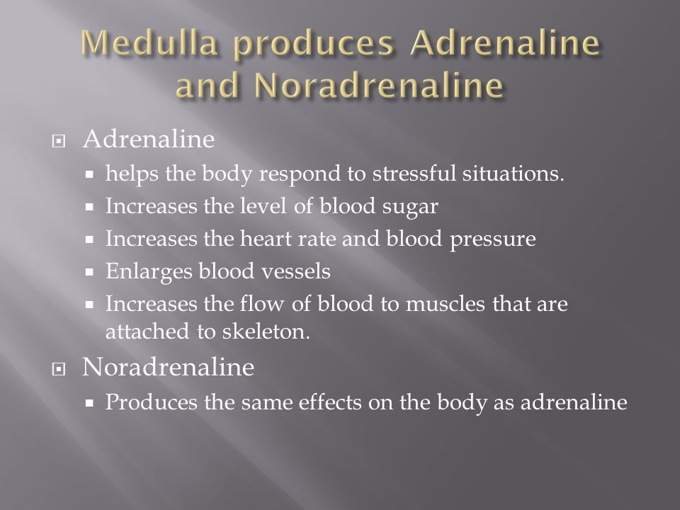  Adrenaline  helps the body respond to stressful situations.