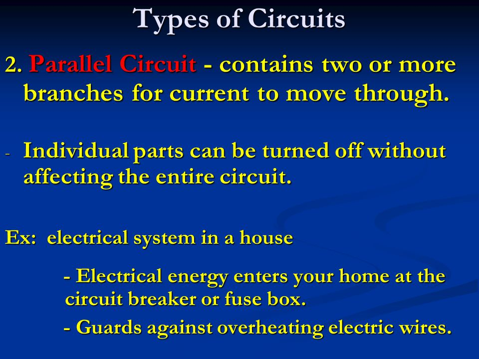 2. Parallel Circuit - contains two or more branches for current to move through.