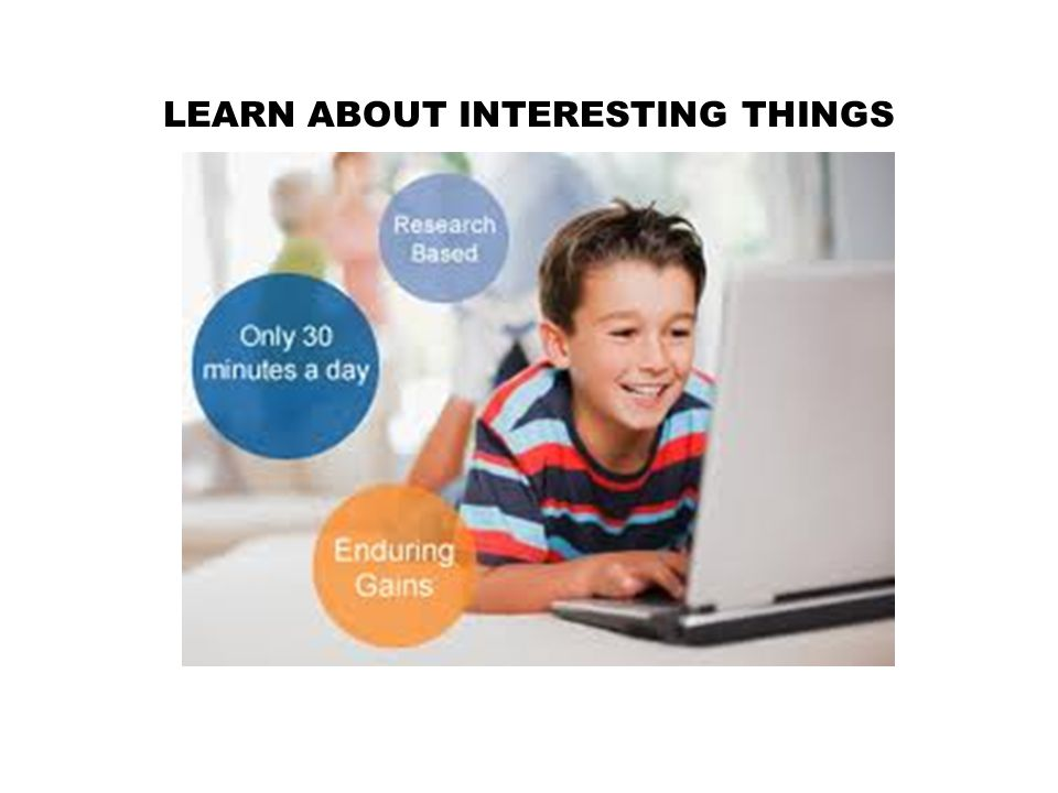 LEARN ABOUT INTERESTING THINGS