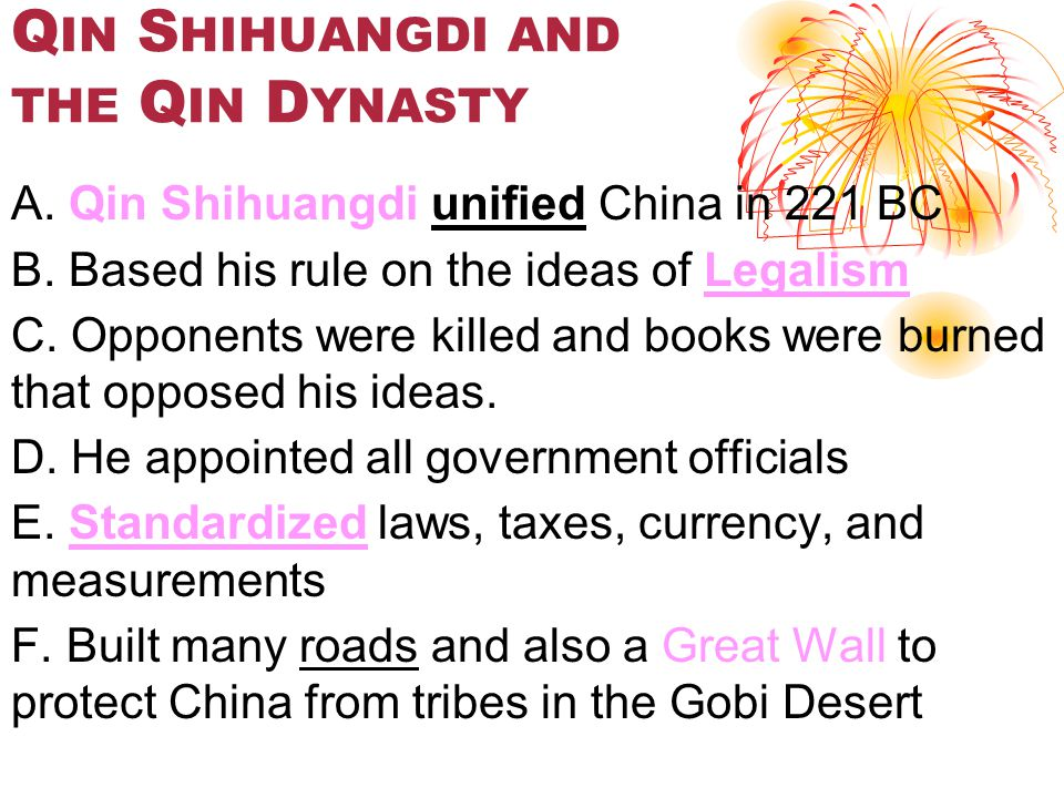 Q IN S HIHUANGDI AND THE Q IN D YNASTY A. Qin Shihuangdi unified China in 221 BC B.